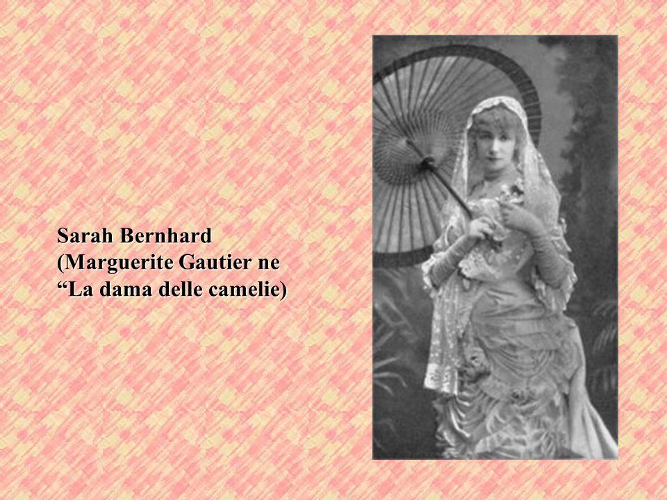 Sarah Bernhard (Marguerite Gautier ne La dama delle camelie)
