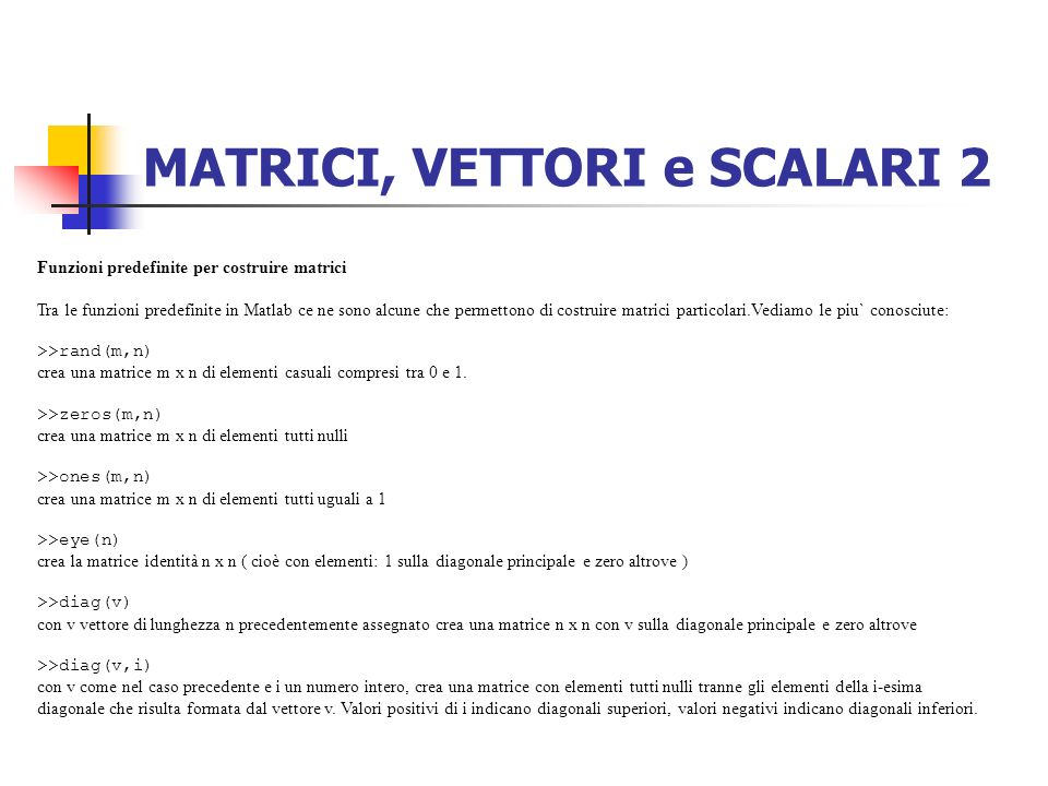 MATRICI, VETTORI e SCALARI 2