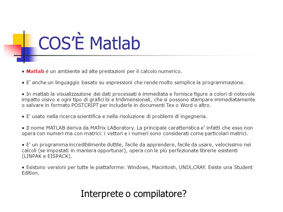 COS'È Matlab Interprete o compilatore