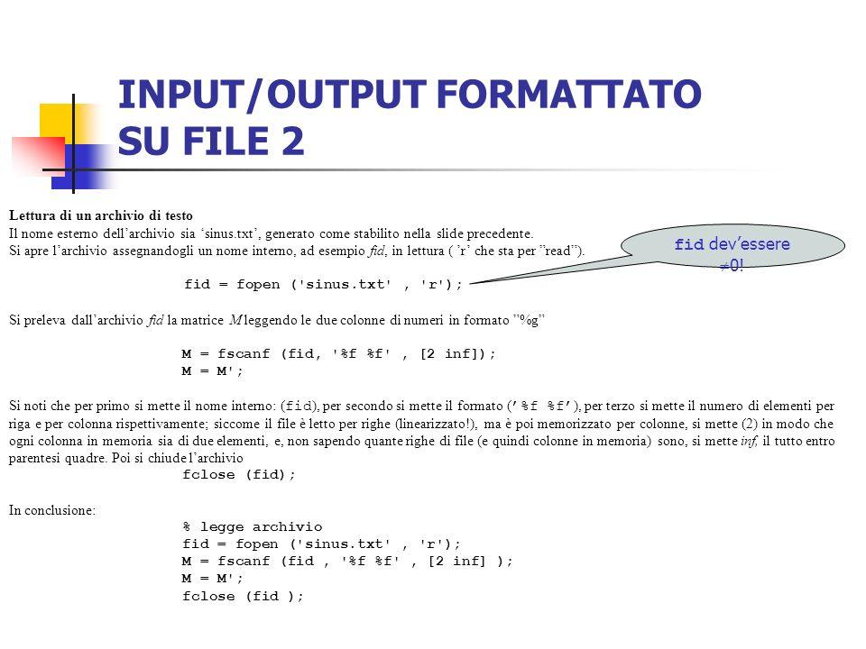 INPUT/OUTPUT FORMATTATO SU FILE 2