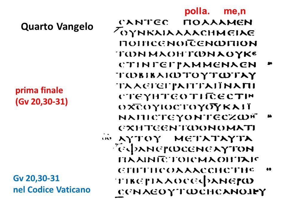 Quarto Vangelo polla. me,n prima finale (Gv 20,30-31) Gv 20,30-31