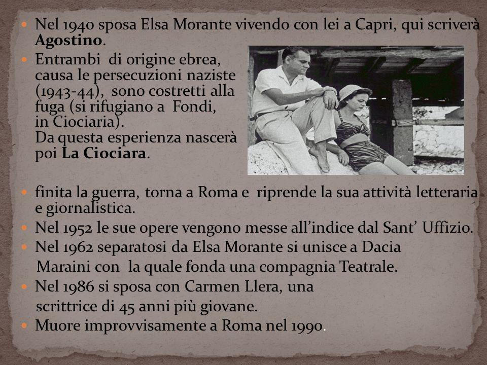 Nel 1940 sposa Elsa Morante vivendo con lei a Capri, qui scriverà Agostino.