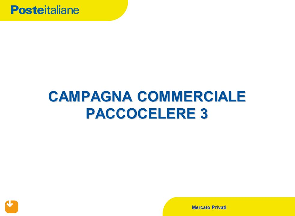 CAMPAGNA COMMERCIALE PACCOCELERE 3