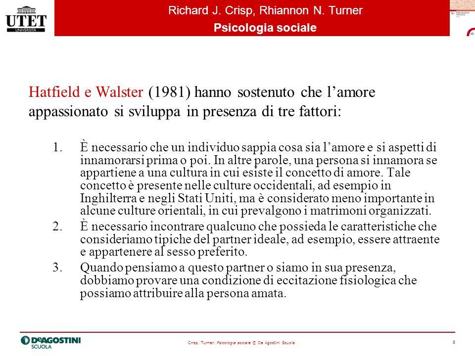 Hatfield e Walster (1981) hanno sostenuto che l'amore