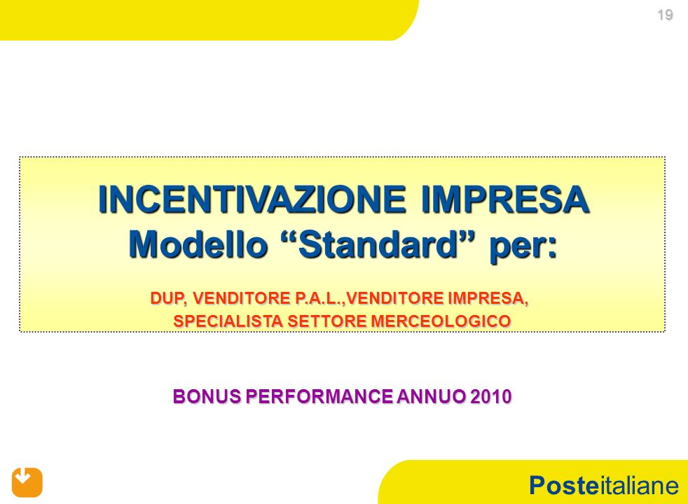INCENTIVAZIONE IMPRESA Modello Standard per: