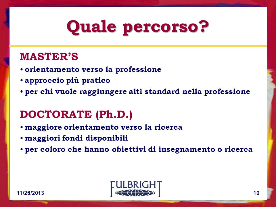 Quale percorso MASTER'S DOCTORATE (Ph.D.)