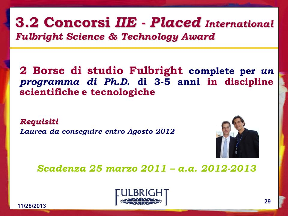 Programma Fulbright 3/25/2017. 3.2 Concorsi IIE - Placed International Fulbright Science & Technology Award.