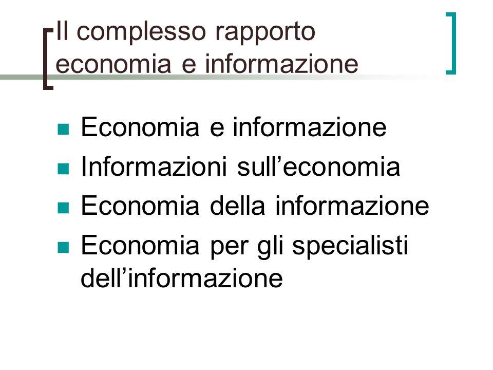 Il complesso rapporto economia e informazione