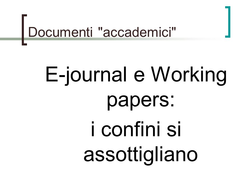 E-journal e Working papers: i confini si assottigliano