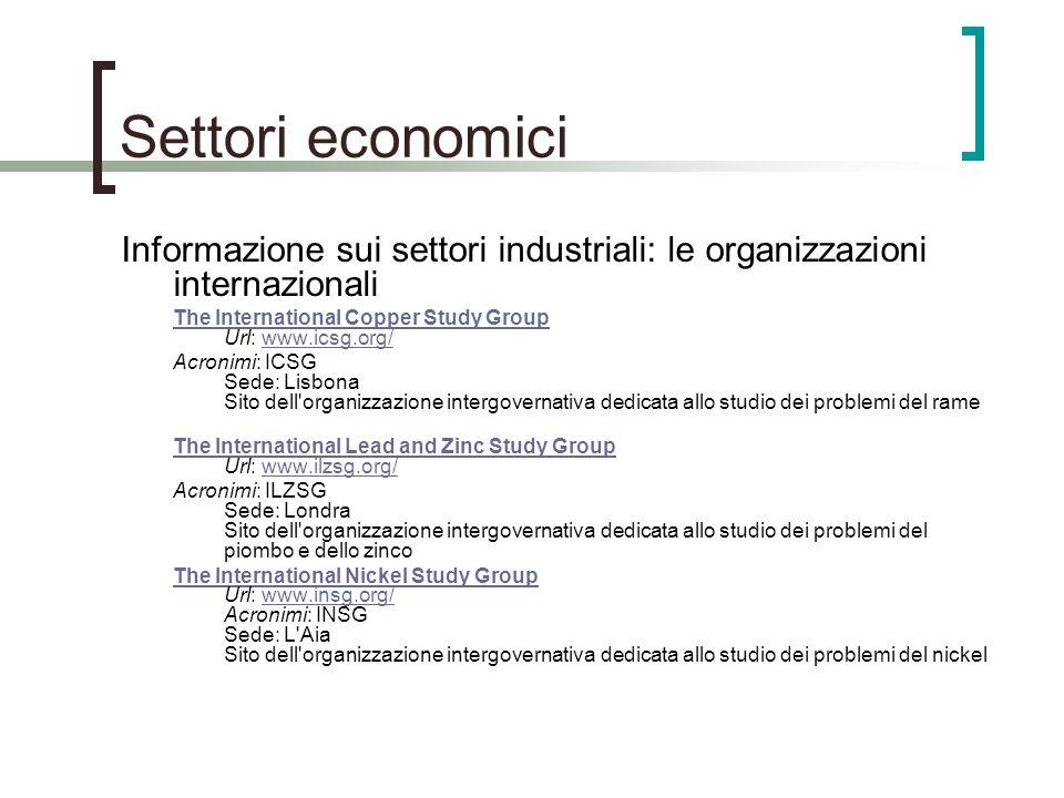 Settori economiciInformazione sui settori industriali: le organizzazioni internazionali. The International Copper Study Group Url: www.icsg.org/