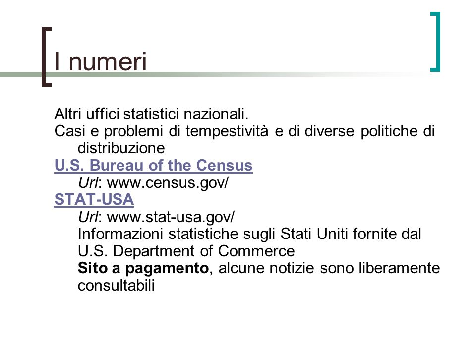 I numeri Altri uffici statistici nazionali.