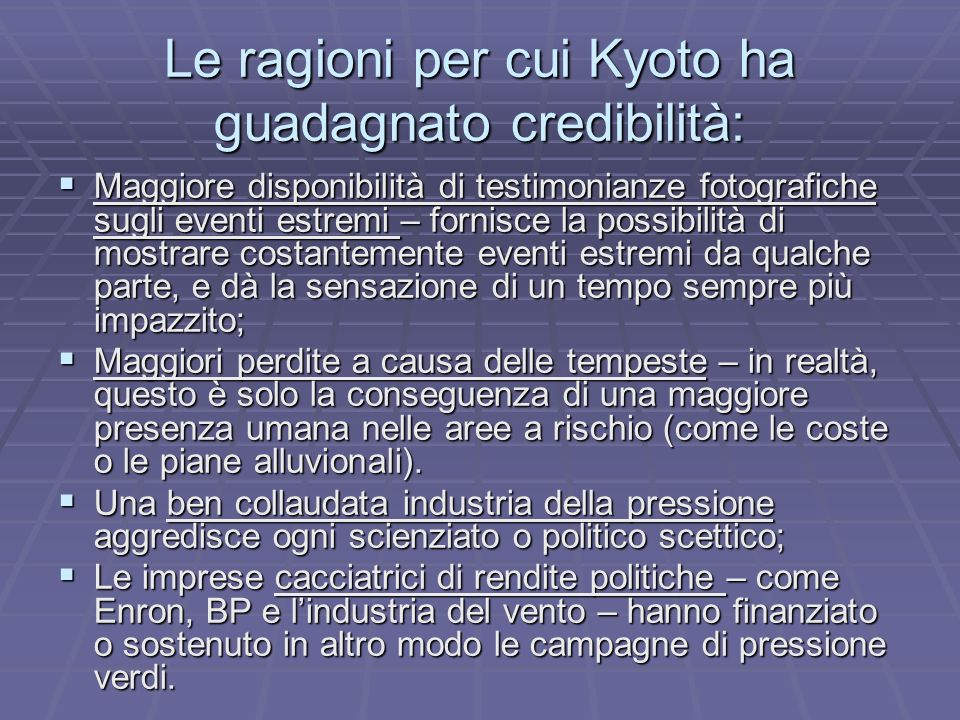 Le ragioni per cui Kyoto ha guadagnato credibilità: