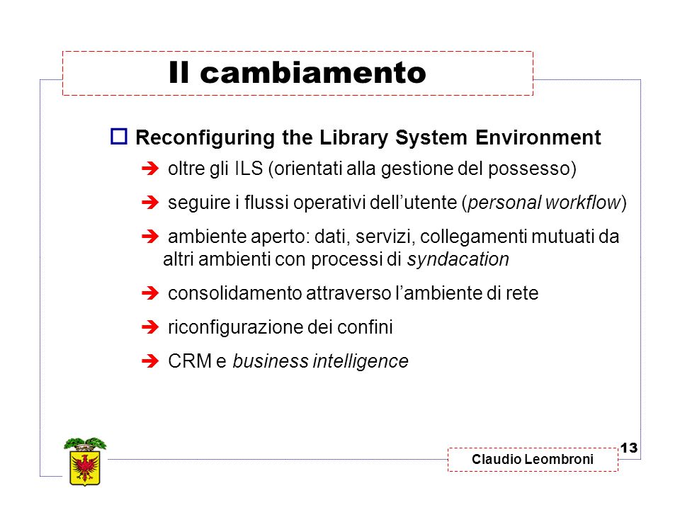 Il cambiamento Reconfiguring the Library System Environment