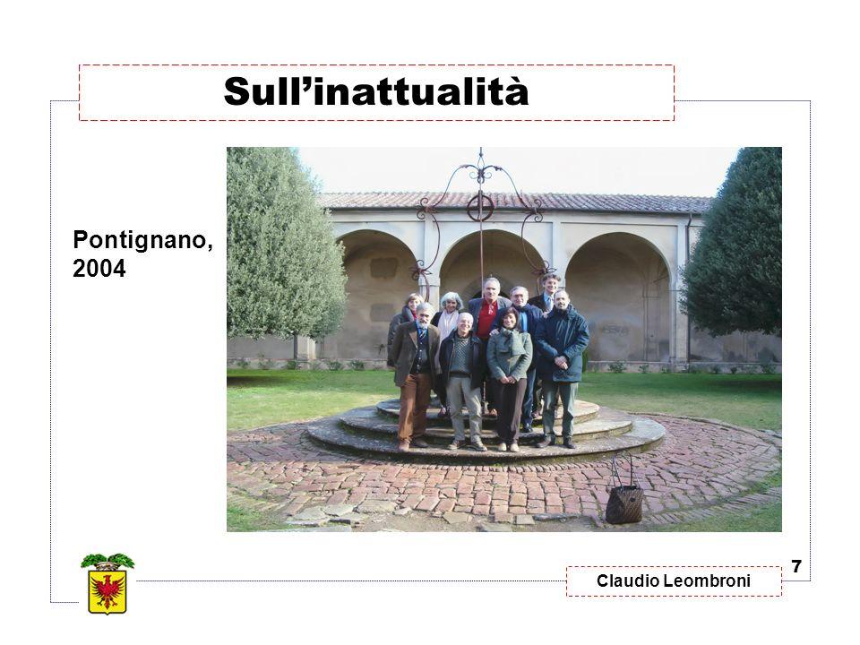 Sull'inattualità Pontignano, 2004 7 Claudio Leombroni