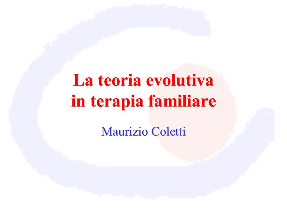 La teoria evolutiva in terapia familiare