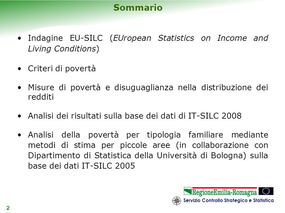 Sommario Indagine EU-SILC (EUropean Statistics on Income and Living Conditions) Criteri di povertà.