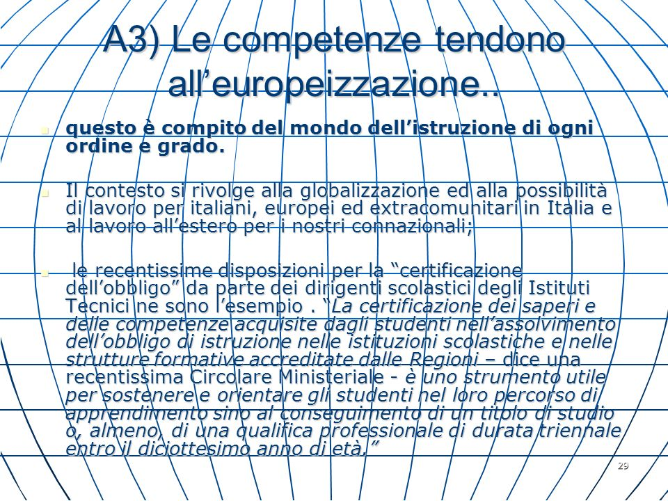 A3) Le competenze tendono all'europeizzazione..
