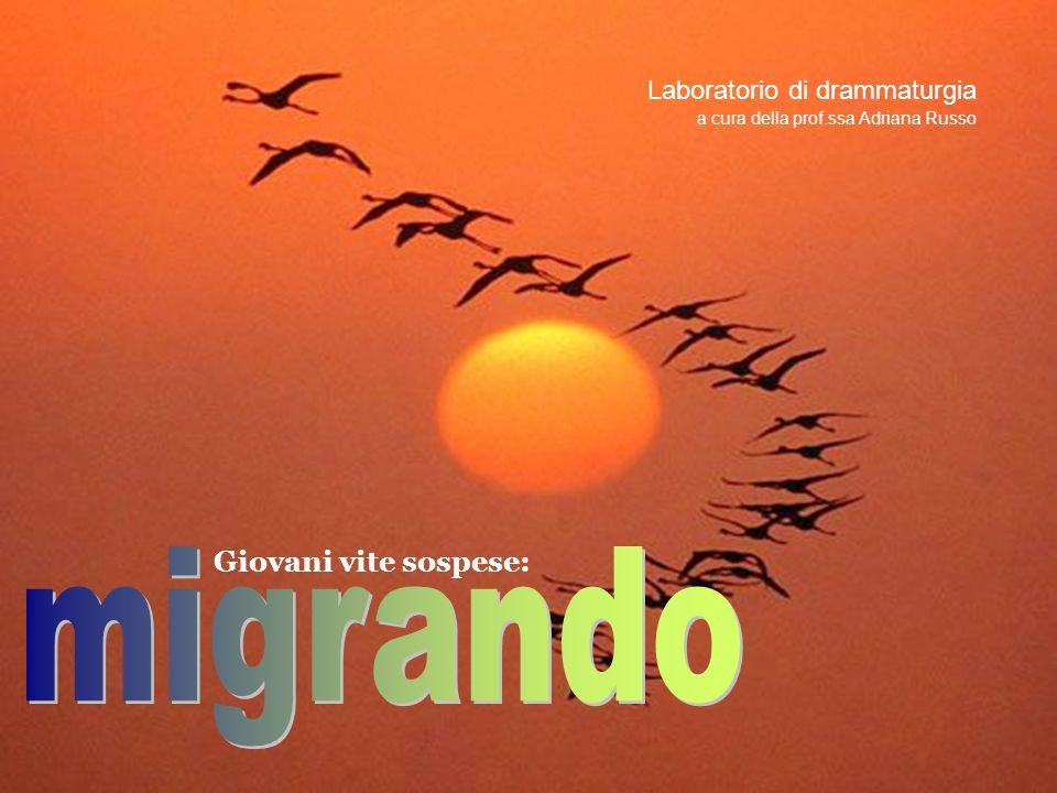 migrando Giovani vite sospese: Laboratorio di drammaturgia