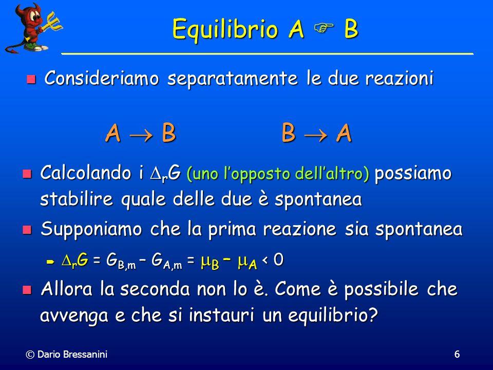 Equilibrio A  B Consideriamo separatamente le due reazioni. A  B. B  A.