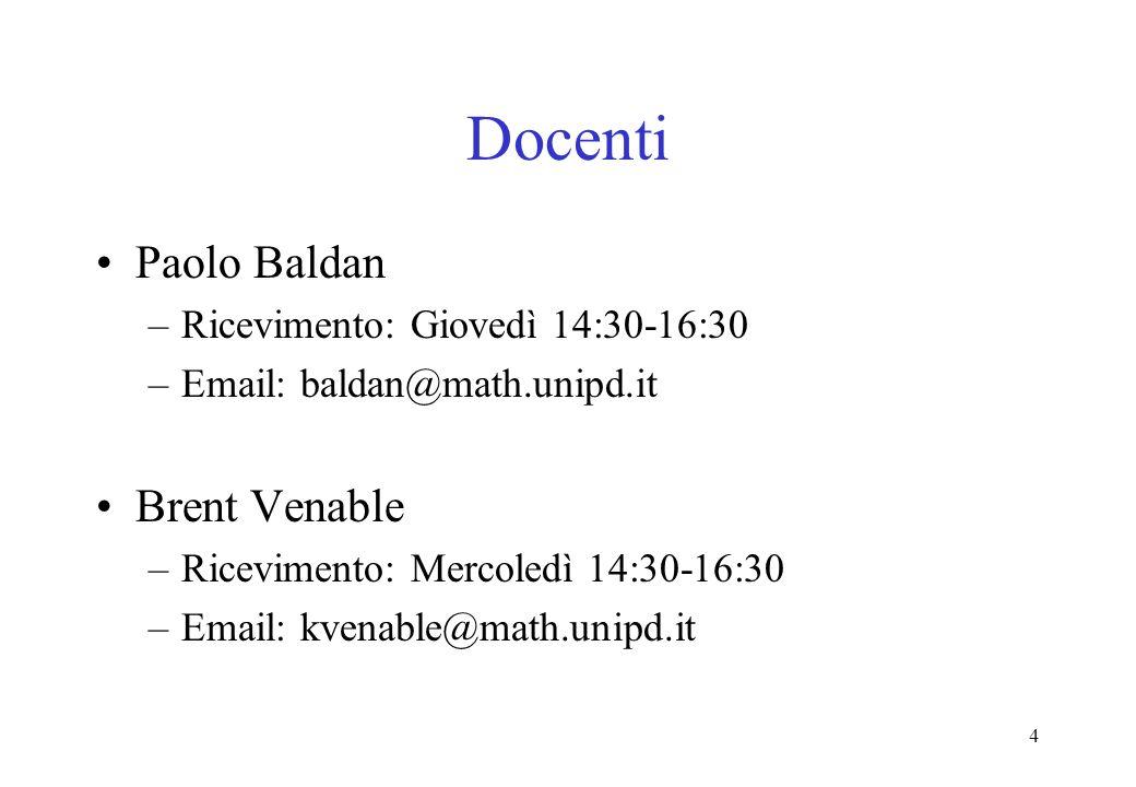 Docenti Paolo Baldan Brent Venable Ricevimento: Giovedì 14:30-16:30