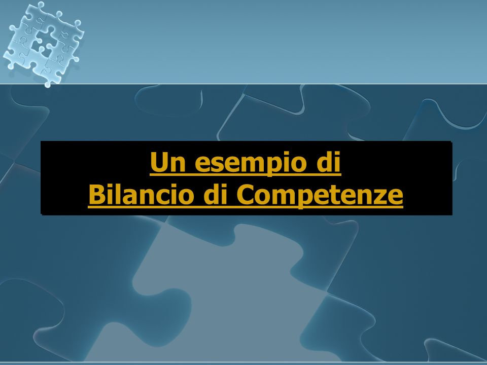 Un esempio di Bilancio di Competenze