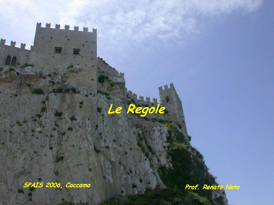 Le Regole SPAIS 2006, Caccamo Prof. Renato Noto