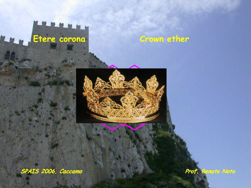 Etere corona Crown ether SPAIS 2006, Caccamo Prof. Renato Noto