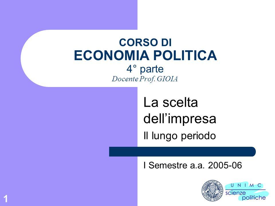 CORSO DI ECONOMIA POLITICA 4° parte Docente Prof. GIOIA