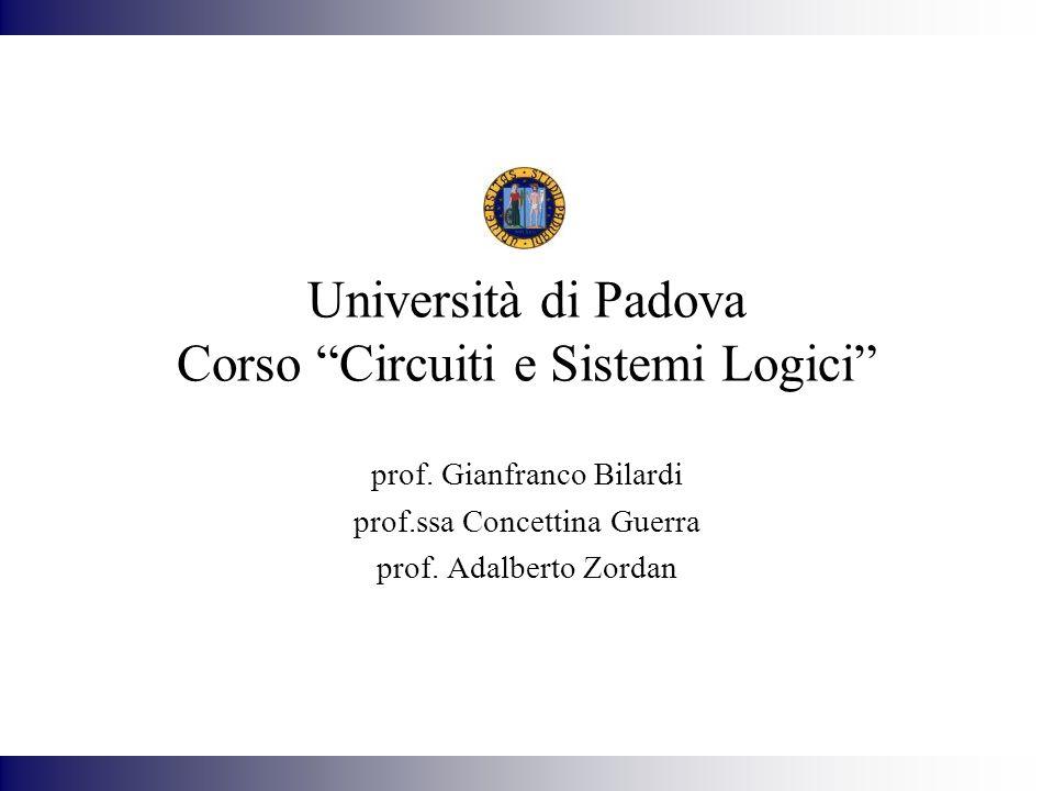 Università di Padova Corso Circuiti e Sistemi Logici