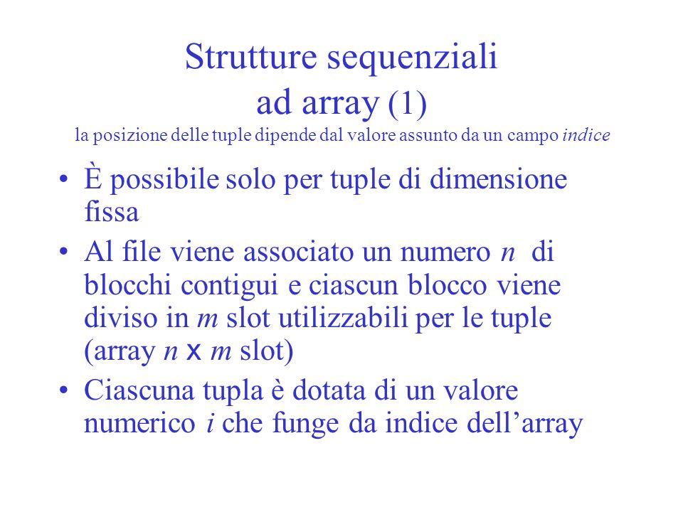 Strutture sequenziali ad array (1) la posizione delle tuple dipende dal valore assunto da un campo indice