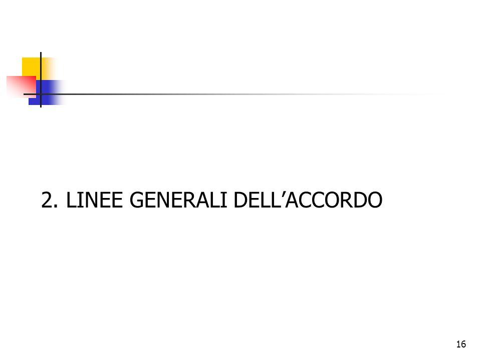 2. LINEE GENERALI DELL'ACCORDO