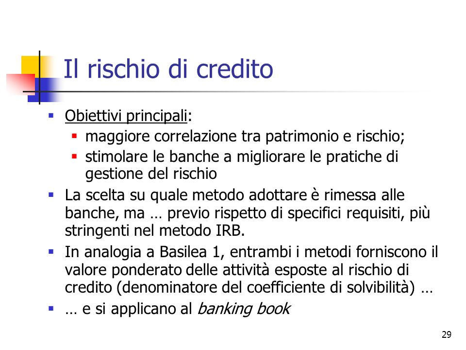Il rischio di credito Obiettivi principali:
