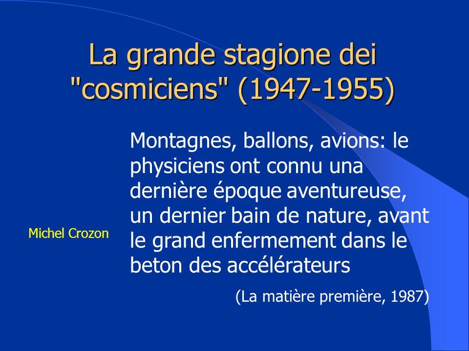 La grande stagione dei cosmiciens (1947-1955)