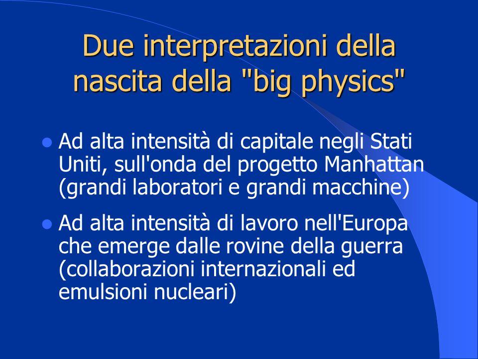 Due interpretazioni della nascita della big physics
