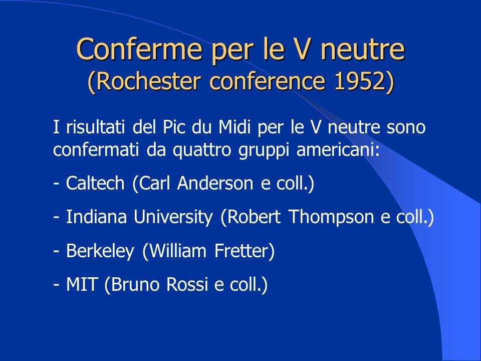Conferme per le V neutre (Rochester conference 1952)