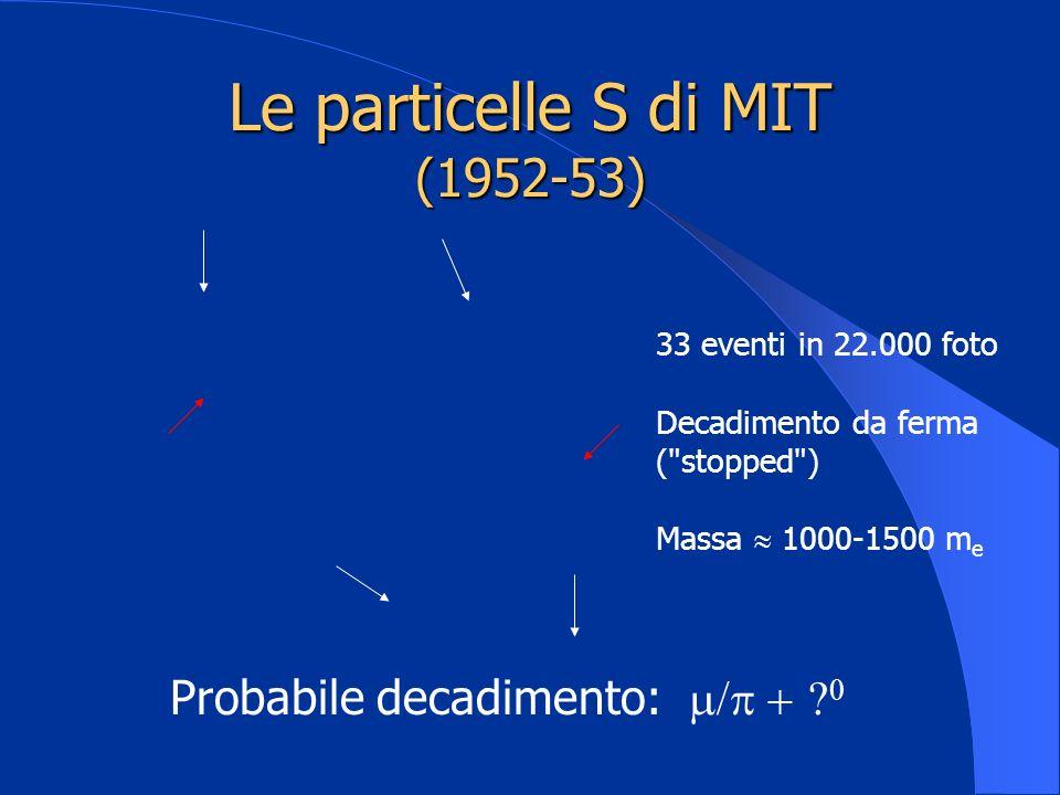Le particelle S di MIT (1952-53)