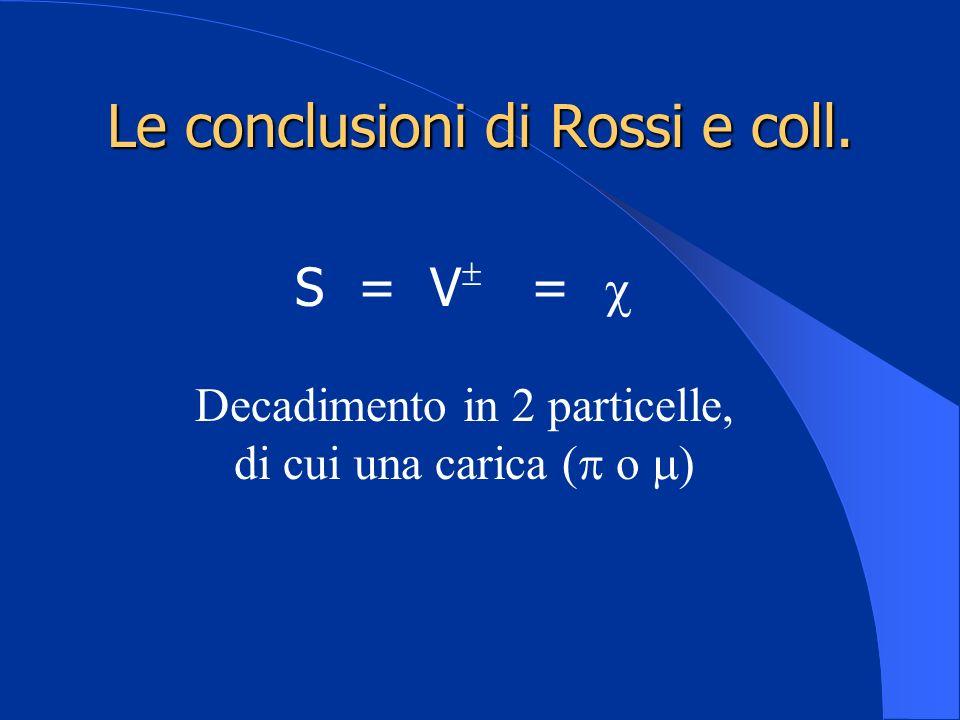 Le conclusioni di Rossi e coll.