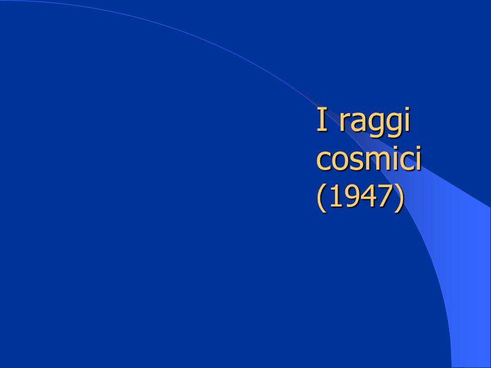 I raggi cosmici (1947)