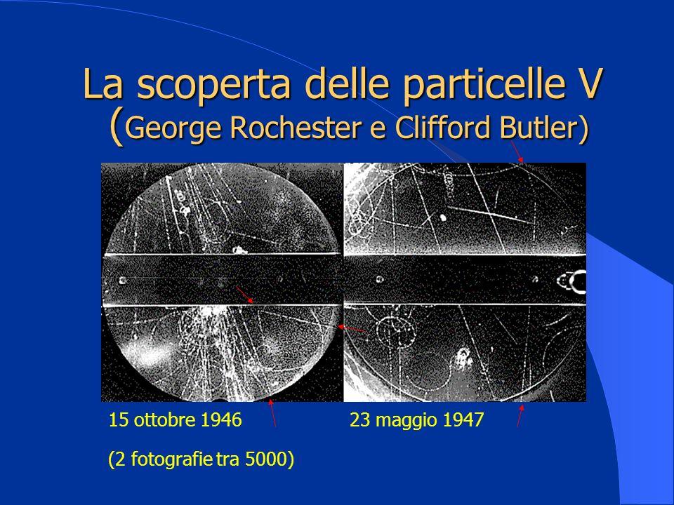 La scoperta delle particelle V (George Rochester e Clifford Butler)