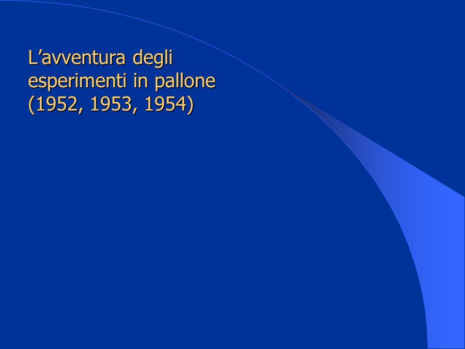 L'avventura degli esperimenti in pallone (1952, 1953, 1954)