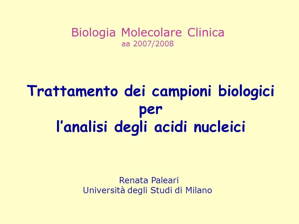 Trattamento dei campioni biologici l'analisi degli acidi nucleici