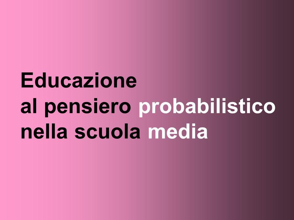 Educazione al pensiero probabilistico nella scuola media