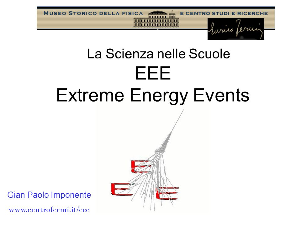 EEE Extreme Energy Events