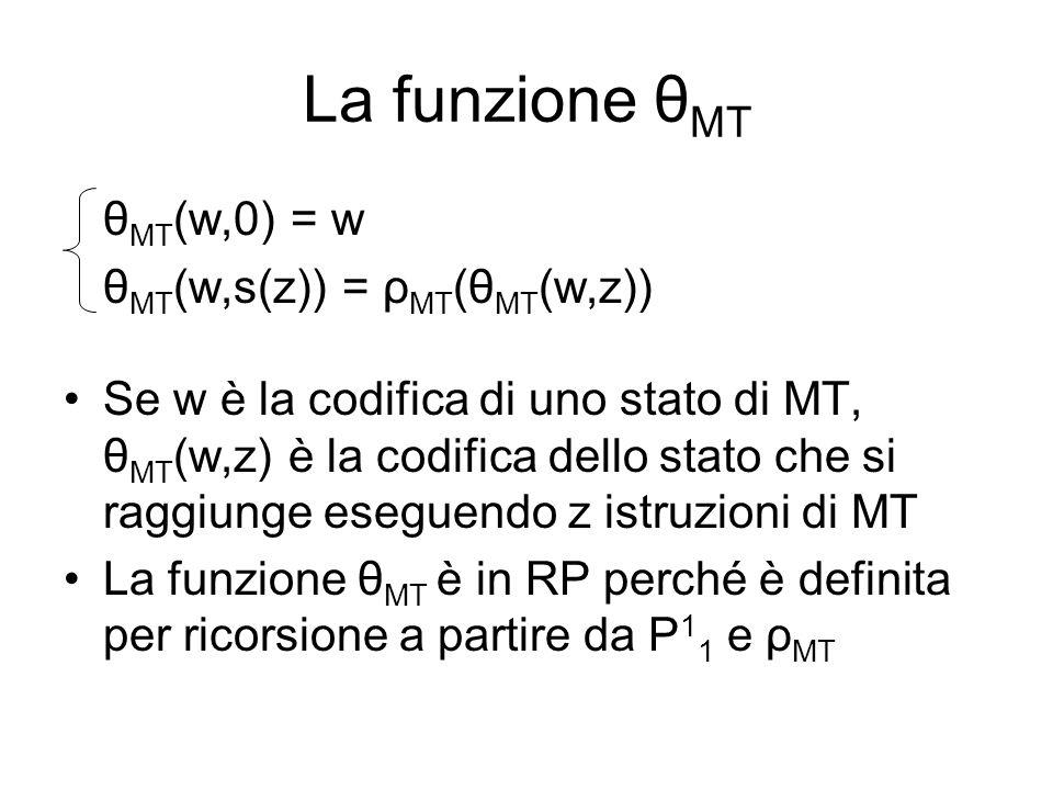 La funzione θMT θMT(w,0) = w θMT(w,s(z)) = ρMT(θMT(w,z))