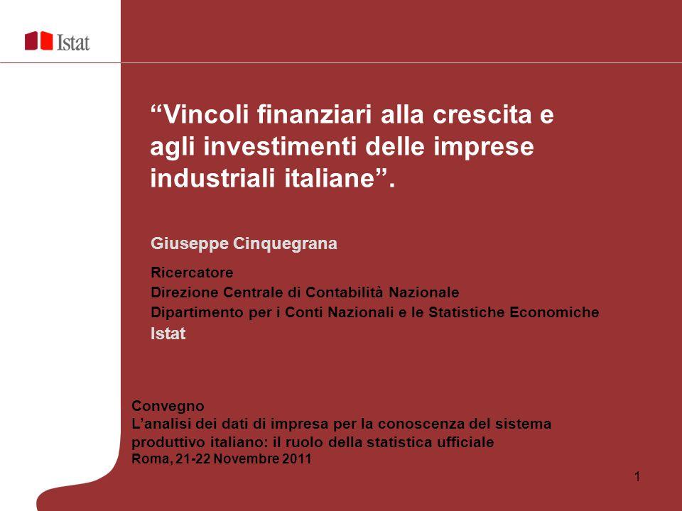 Vincoli finanziari alla crescita e agli investimenti delle imprese industriali italiane .