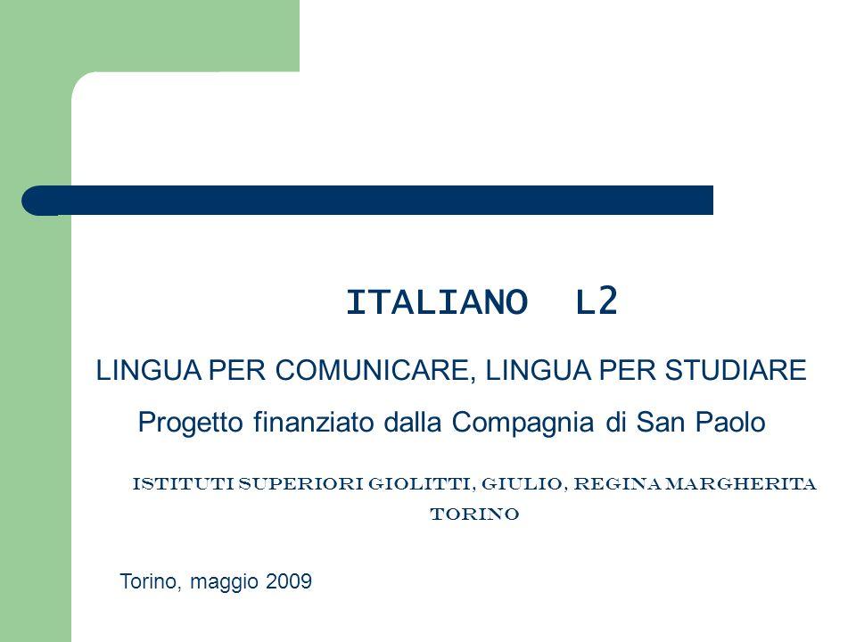 ITALIANO L2 LINGUA PER COMUNICARE, LINGUA PER STUDIARE