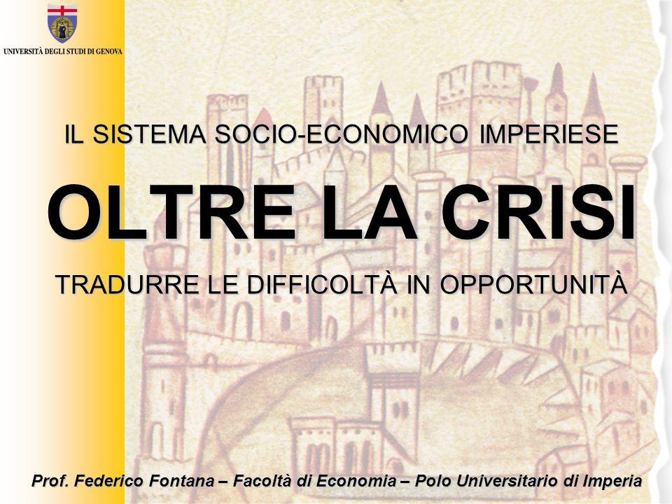 OLTRE LA CRISI IL SISTEMA SOCIO-ECONOMICO IMPERIESE