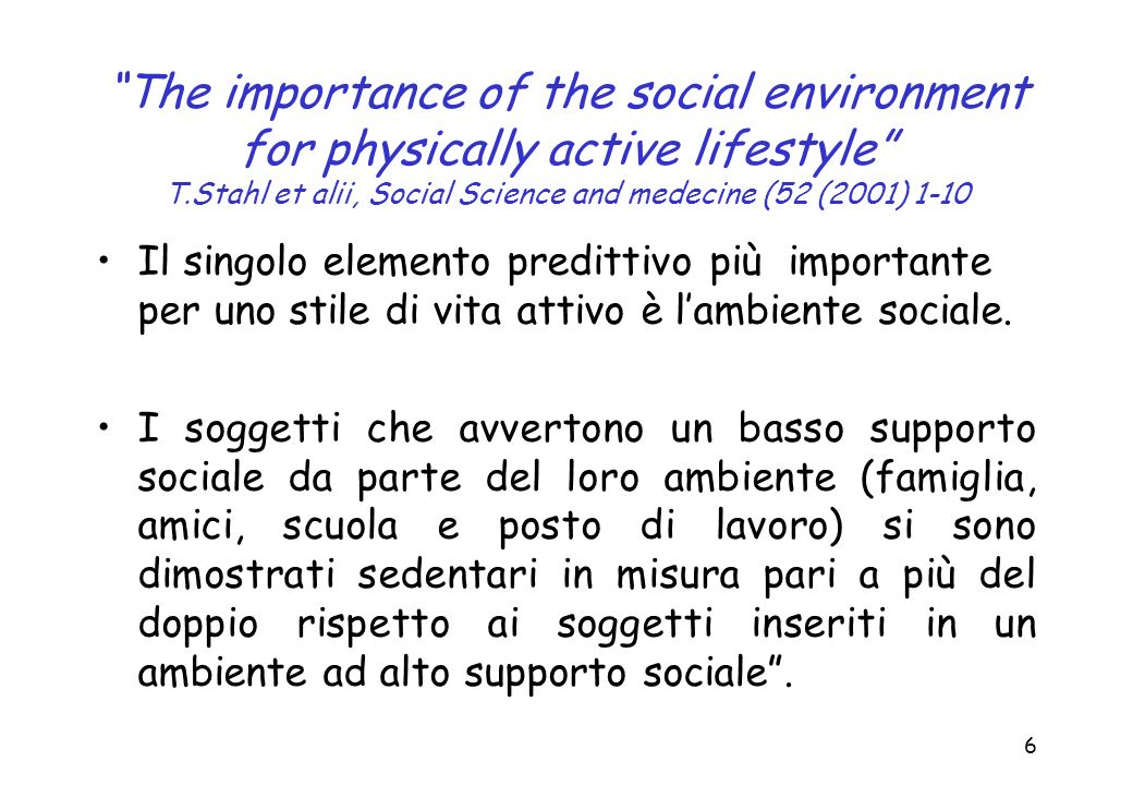 The importance of the social environment for physically active lifestyle T.Stahl et alii, Social Science and medecine (52 (2001) 1-10