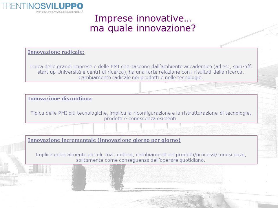Imprese innovative… ma quale innovazione 8 Innovazione radicale: