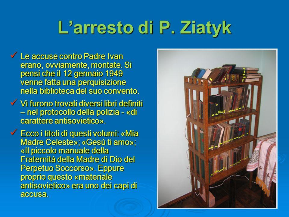 L'arresto di P. Ziatyk